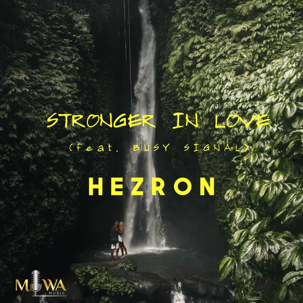 Hezron - Stronger in Love (feat. Busy Signal)