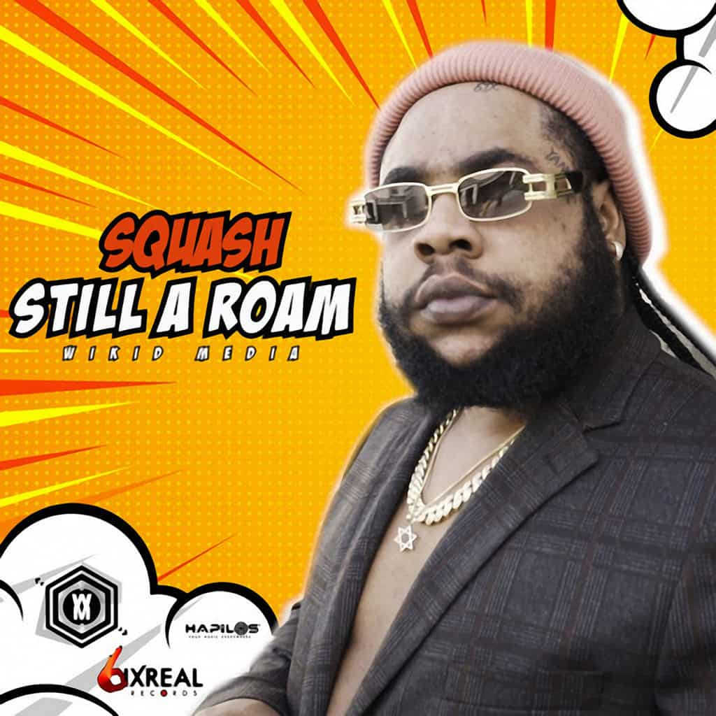 SQUASH - Still a Roam - Wikid Media Music