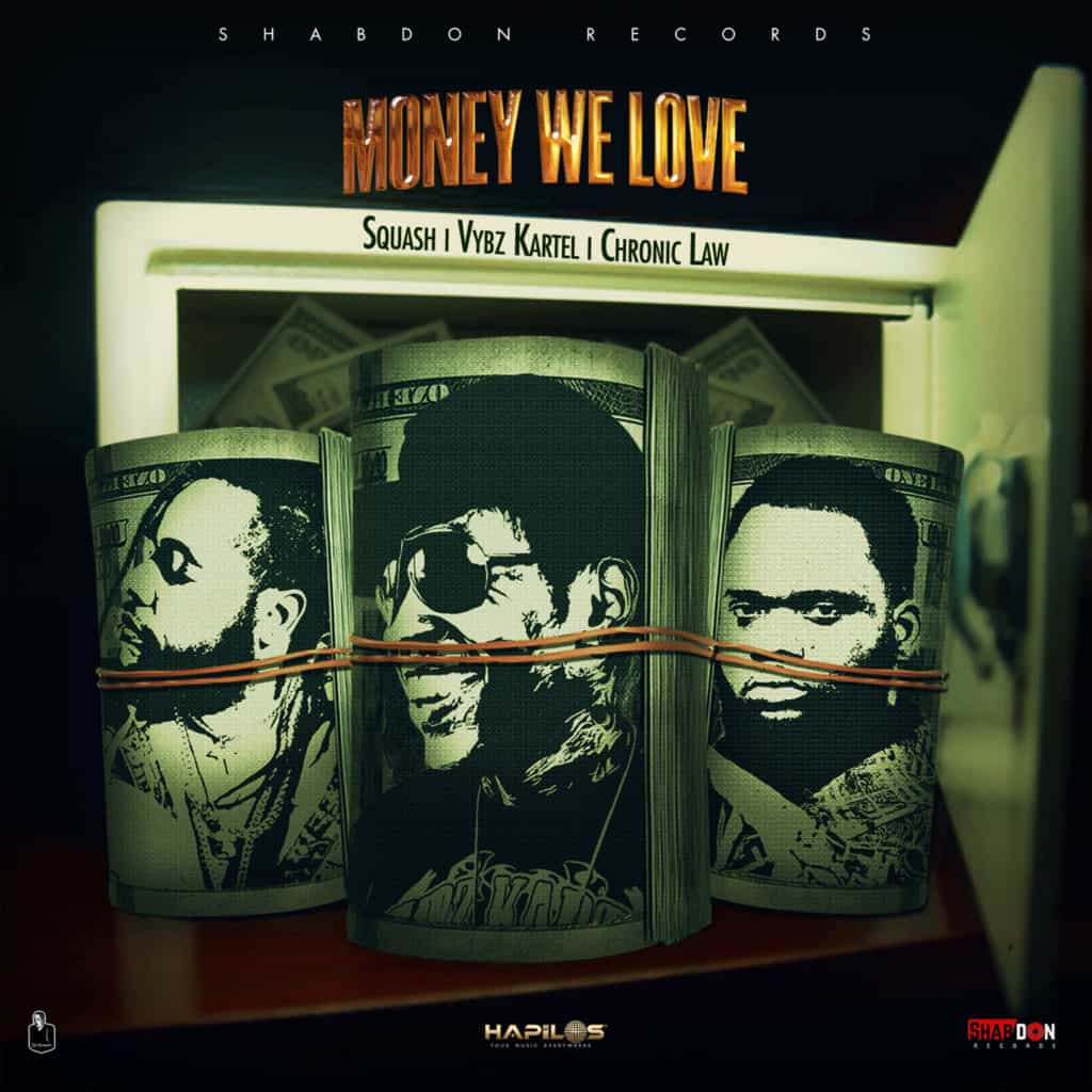 SQUASH, Vybz Kartel & Chronic Law - Money We Love - Shab Don Records