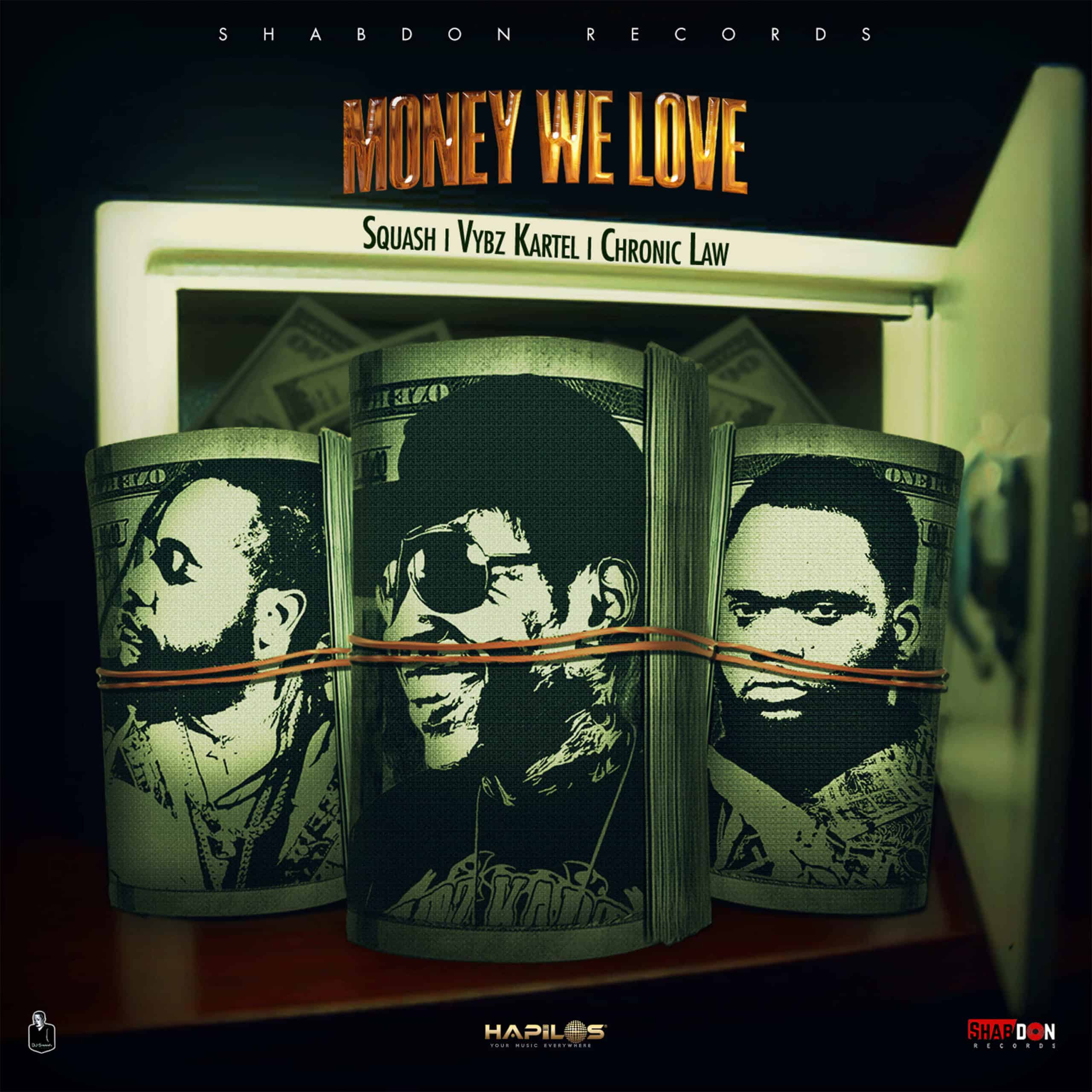 SQUASH, Vybz Kartel & Chronic Law - Money We Love - Shab Don Records