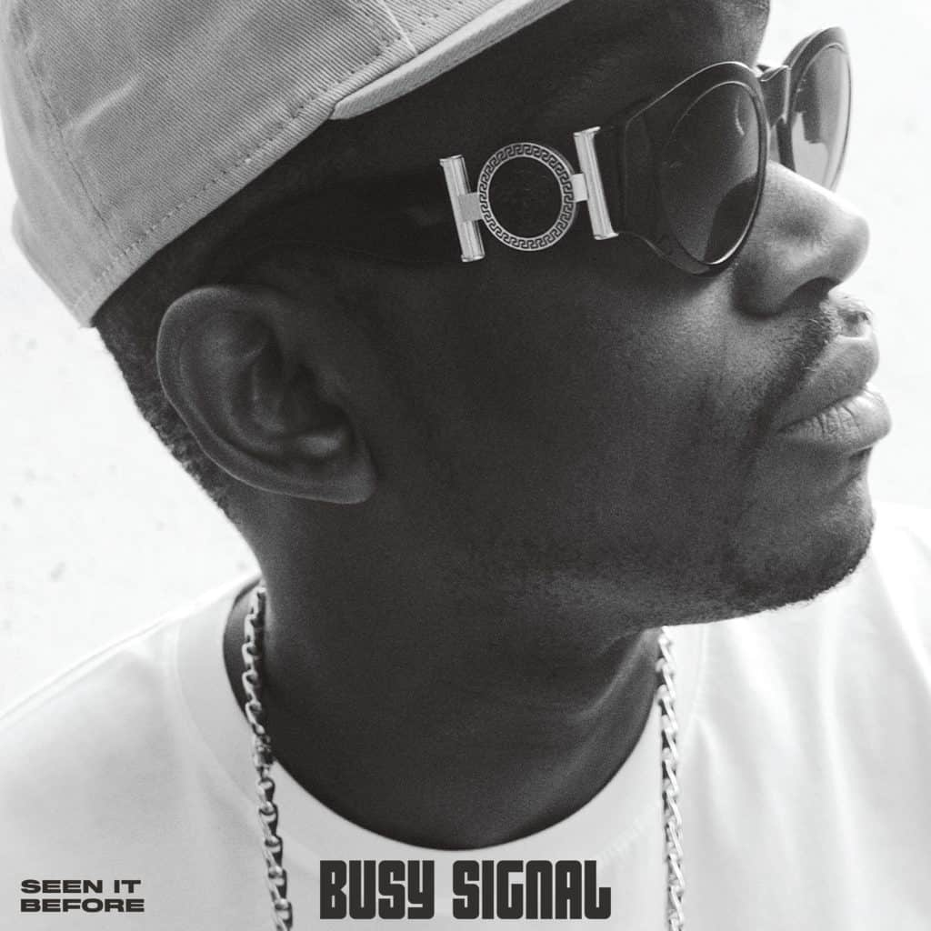 BUSY SIGNAL - SEEN IT BEFORE - THE PREQUEL TO STAY SO!