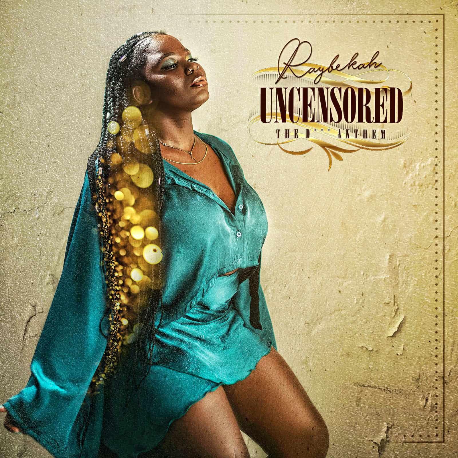 Raybekah - Uncensored (Dancehall)