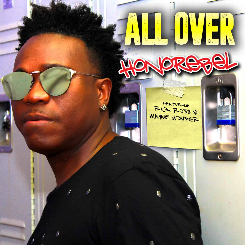 Honorebel - All Over (feat. Wayne Wonder & Rick Ross)