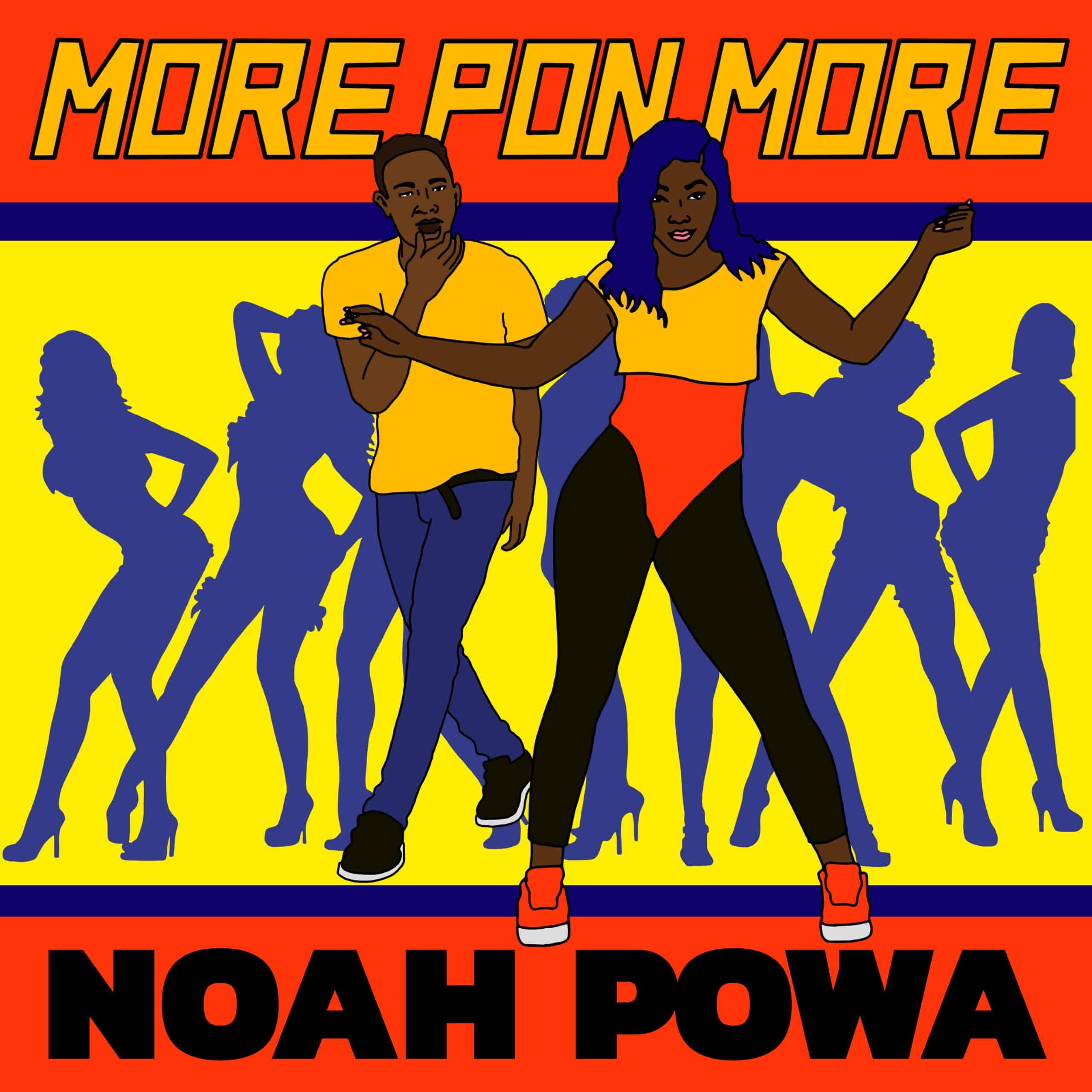 Noah Powa - More Pon More