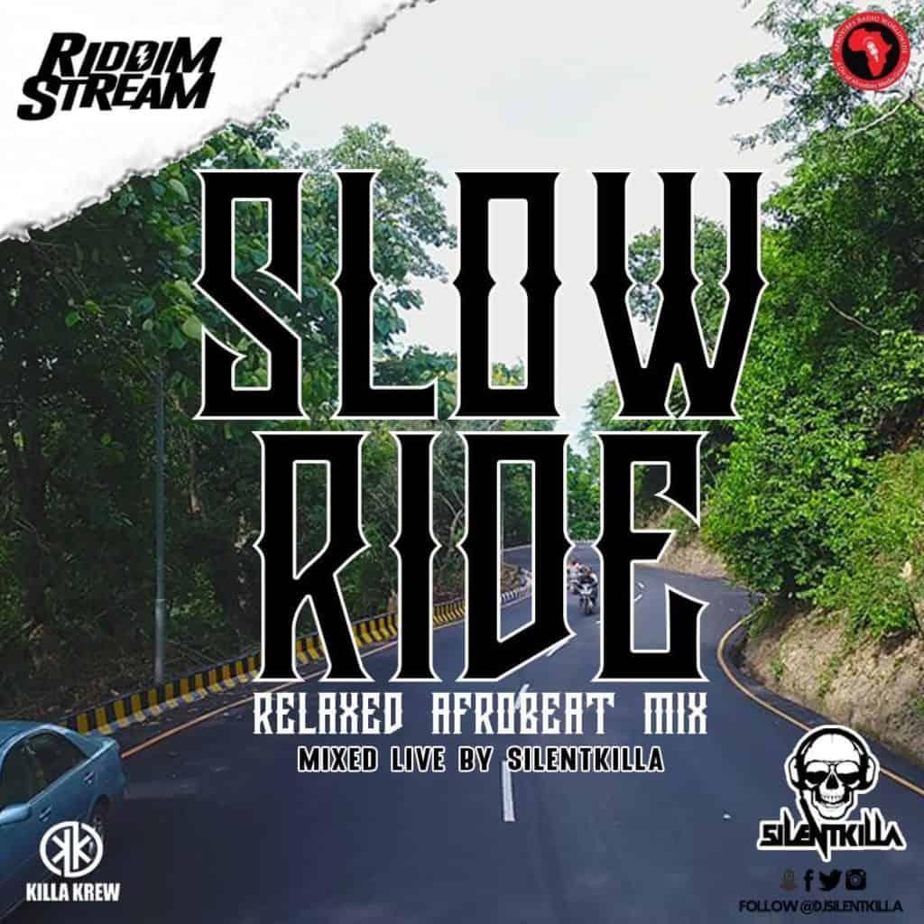 Dj SilentKilla - Slow Ride - Afrobeat Mix