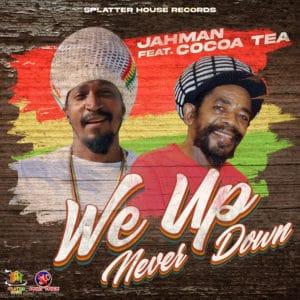 Jahman feat Cocoa Tea - We Up Never Up