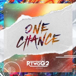 One Chance - RTwoG2 (feat. Ariana)