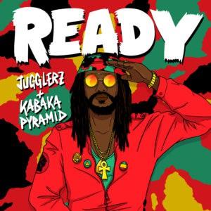 Jugglerz & Kabaka Pyramid - Ready