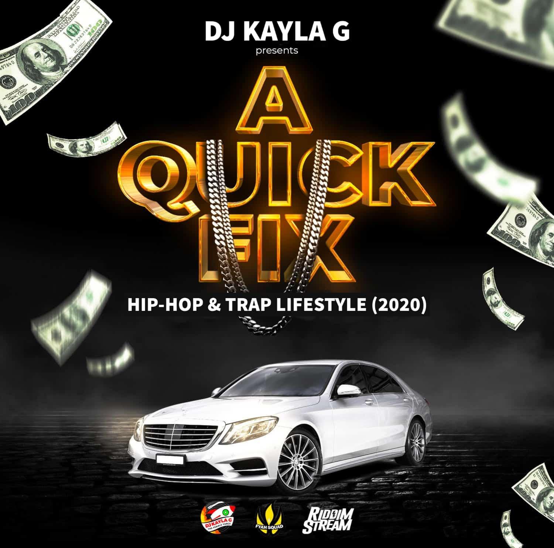DJ Kayla G - A Quick Fix: Hip-Hop & Trap Lifestyle (2020)