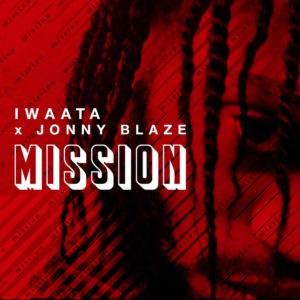Iwaata & Jonny Blaze - Mission