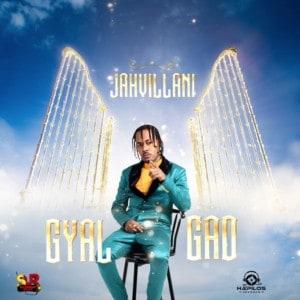 Jahvillani - Gyal Gad - Hapilos records / M.A.Y Music