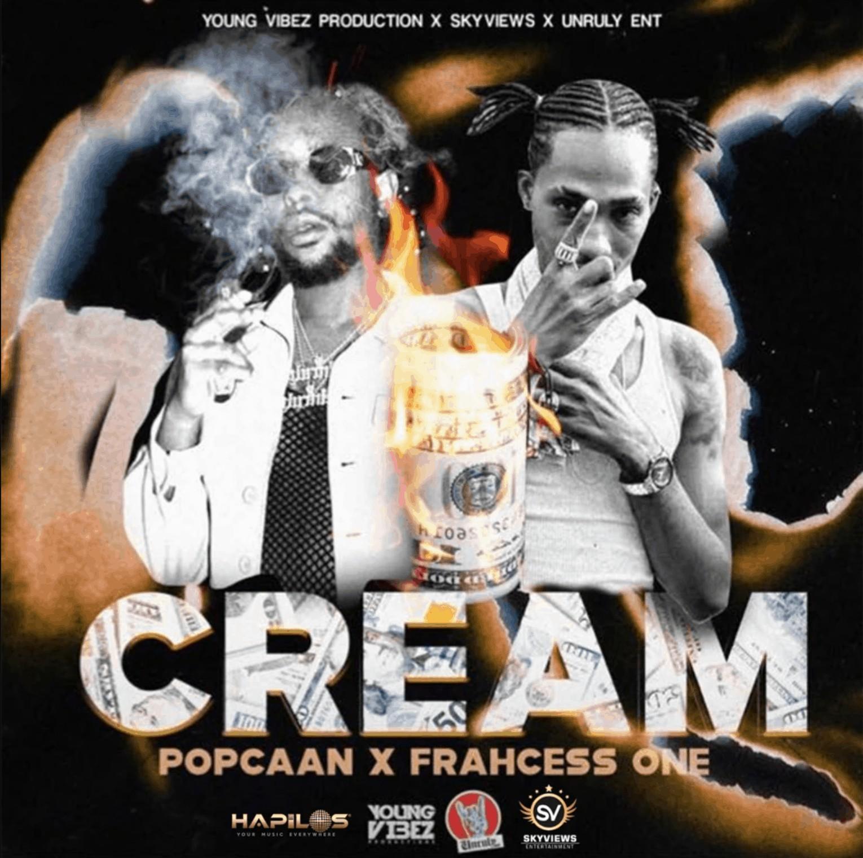 Popcaan & Frahcess One - Cream