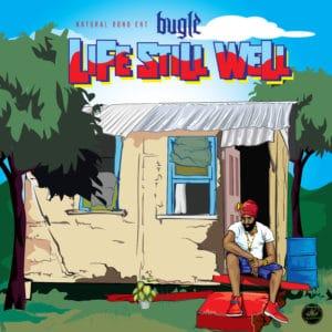 Bugle - Life Still Well - Natural Bond Entertainment
