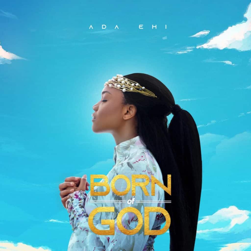 Ada Ehi - Born of God (Album)