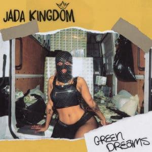 Jada Kingdom - Green Dreams