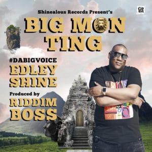 Edley Shine - BIG MON TING