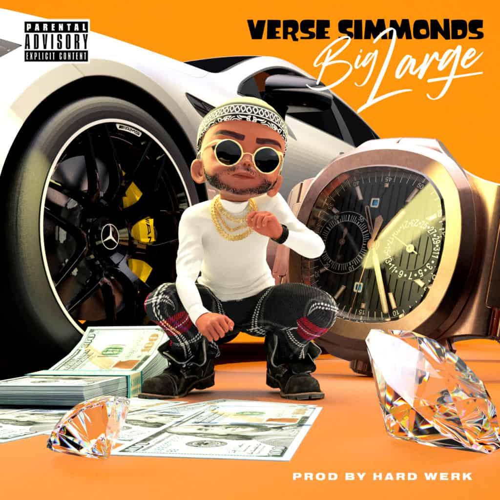 "Verse Simmonds ""Big Large"""