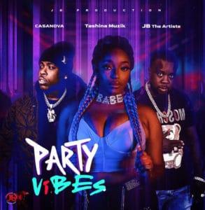 TASHINA MUZIK - Party Vibes (feat. Casanova & JB the Artiste)