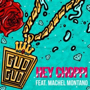 Hey Choppi ft. Machel Montano - Gud Gud
