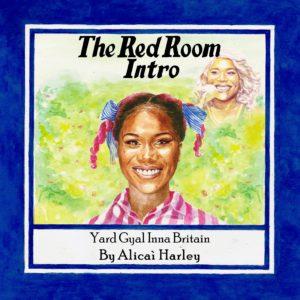 ALICAI HARLEY NEW E.P. 'THE RED ROOM INTRO: YARD GYAL INNA BRITAIN'