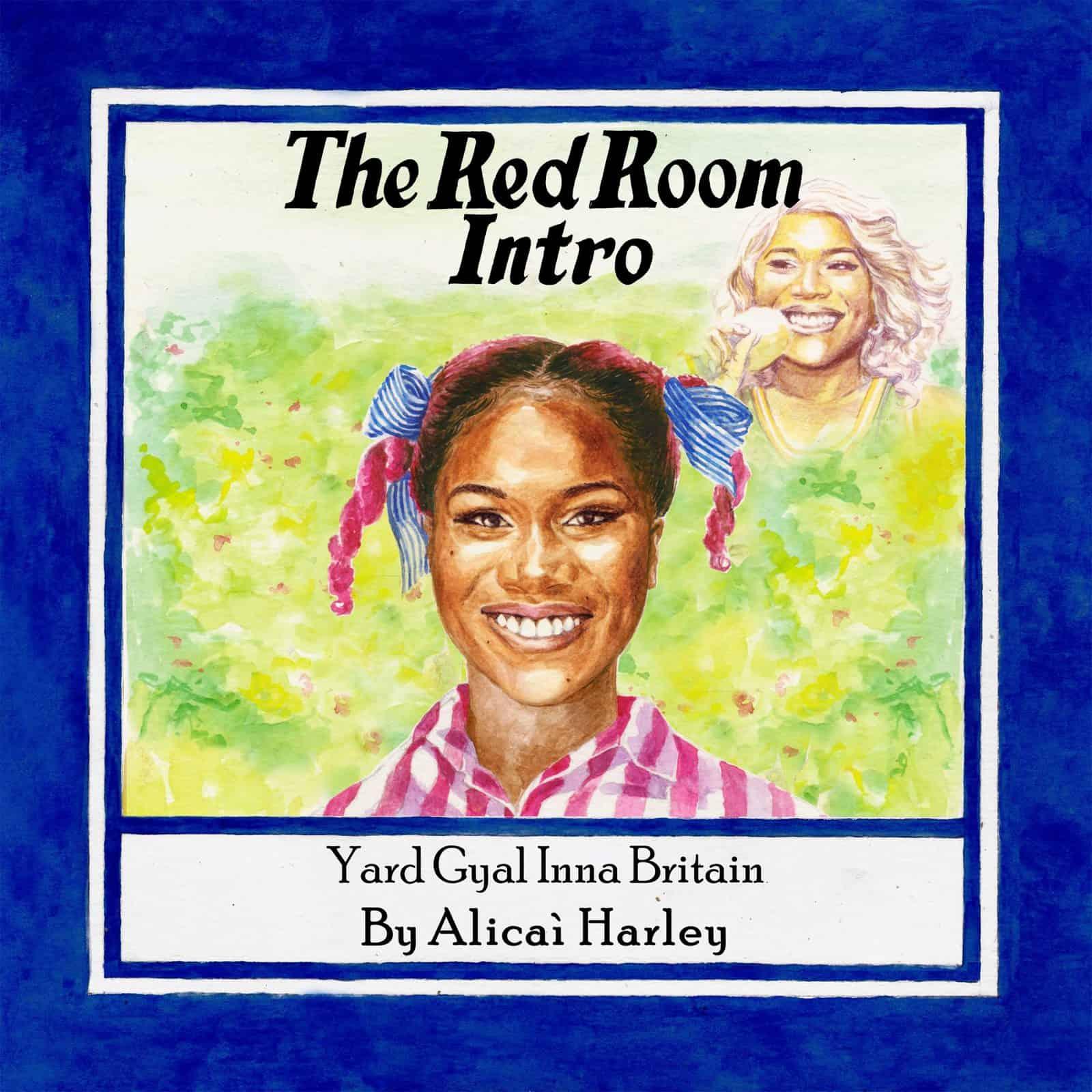 Alicai Harley - The Red Room Intro (Yard Gyal Inna Britain)