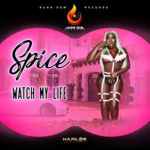 Spice - Watch My Life - Burn Dem Records