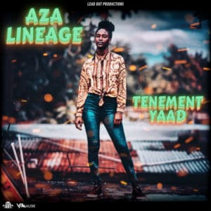 Aza Lineage - Tenement Yaad