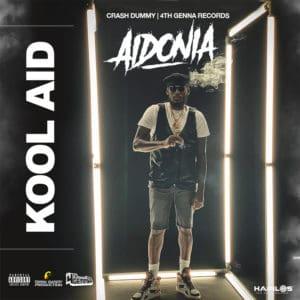 Aidonia - Kool Aid - 4thGenna Music / Crash Dummy