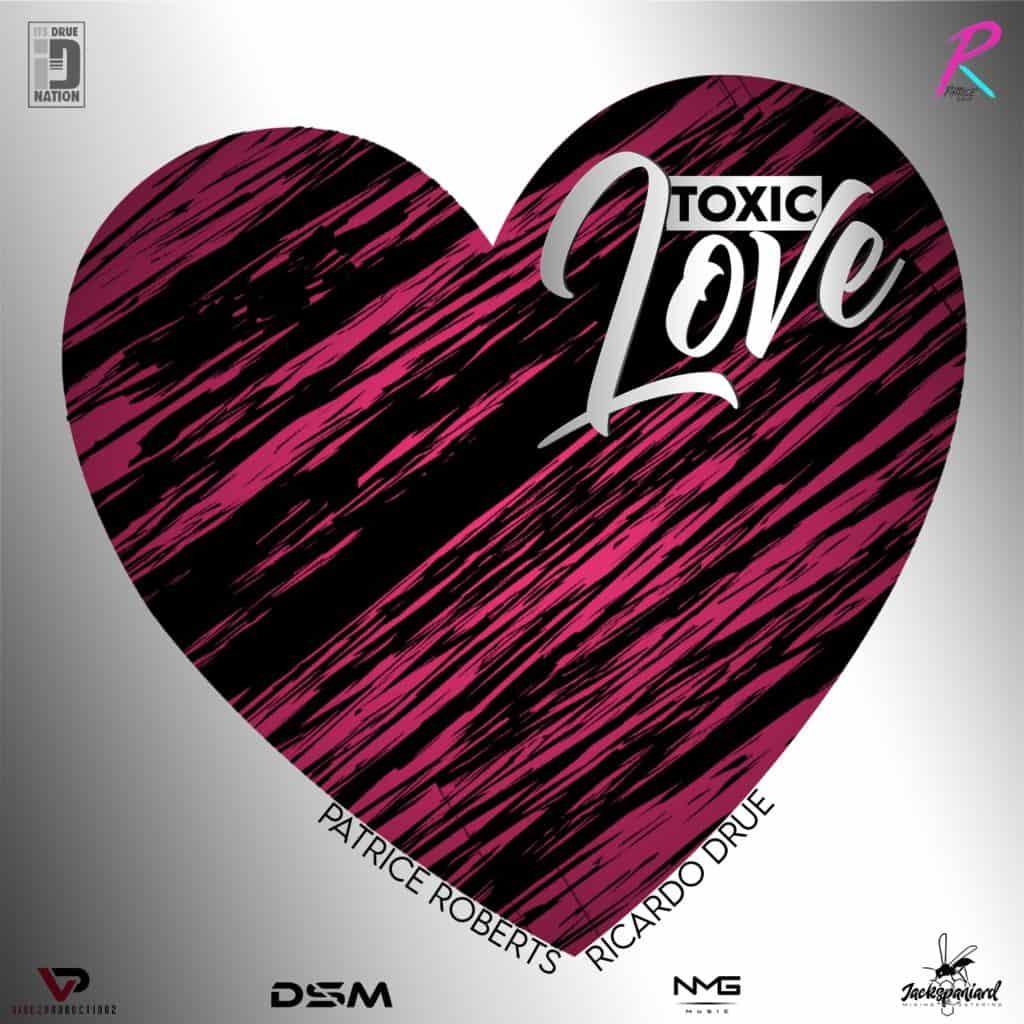 Patrice Roberts & Ricardo Drue - Toxic Love (Cabana Riddim)