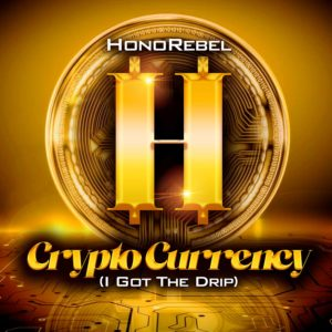 Honorebel - CryptoCurrency (I Got The Drip)
