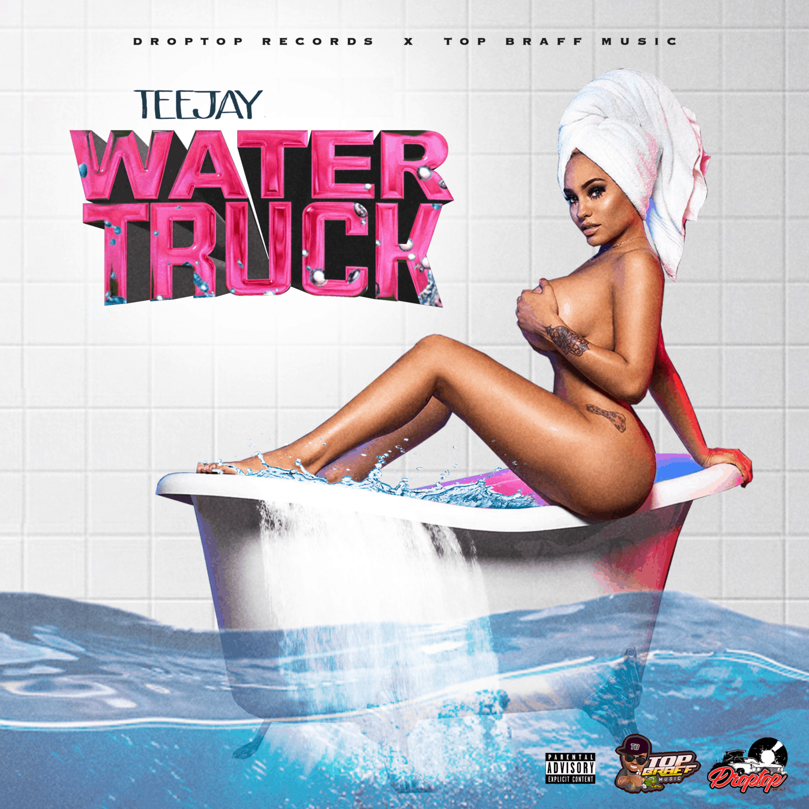 Teejay - Water Truck - DropTop Records