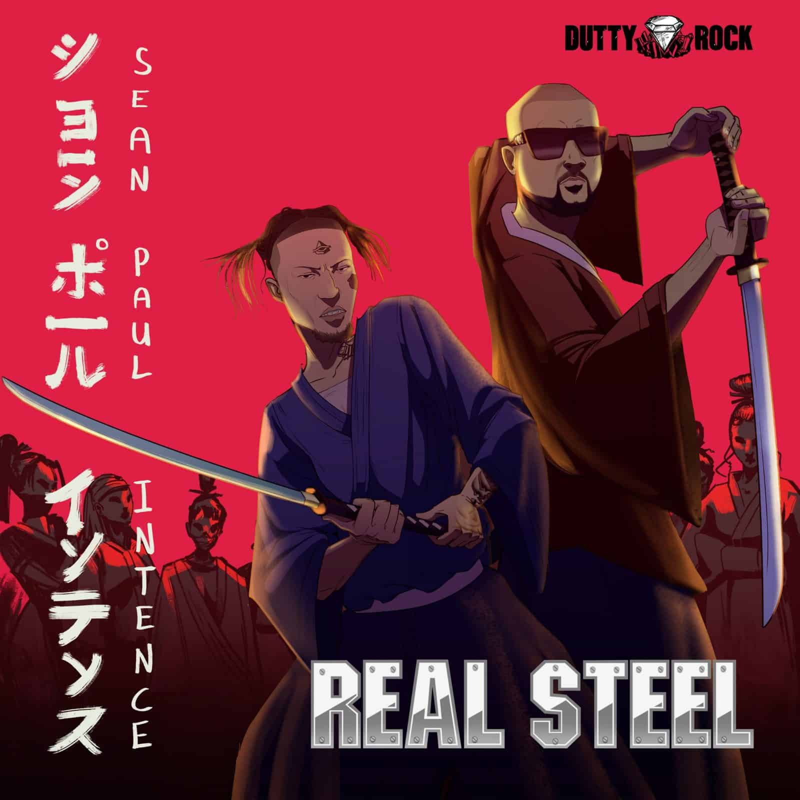 Sean Paul & Intence - Real Steel - Dutty Rock Productions