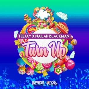 Teejay and Nailah Blackman - Turn Up