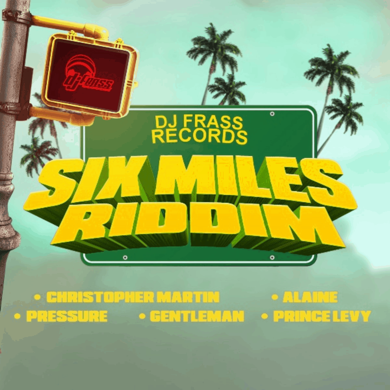 Six Miles Riddim - DJ Frass Records