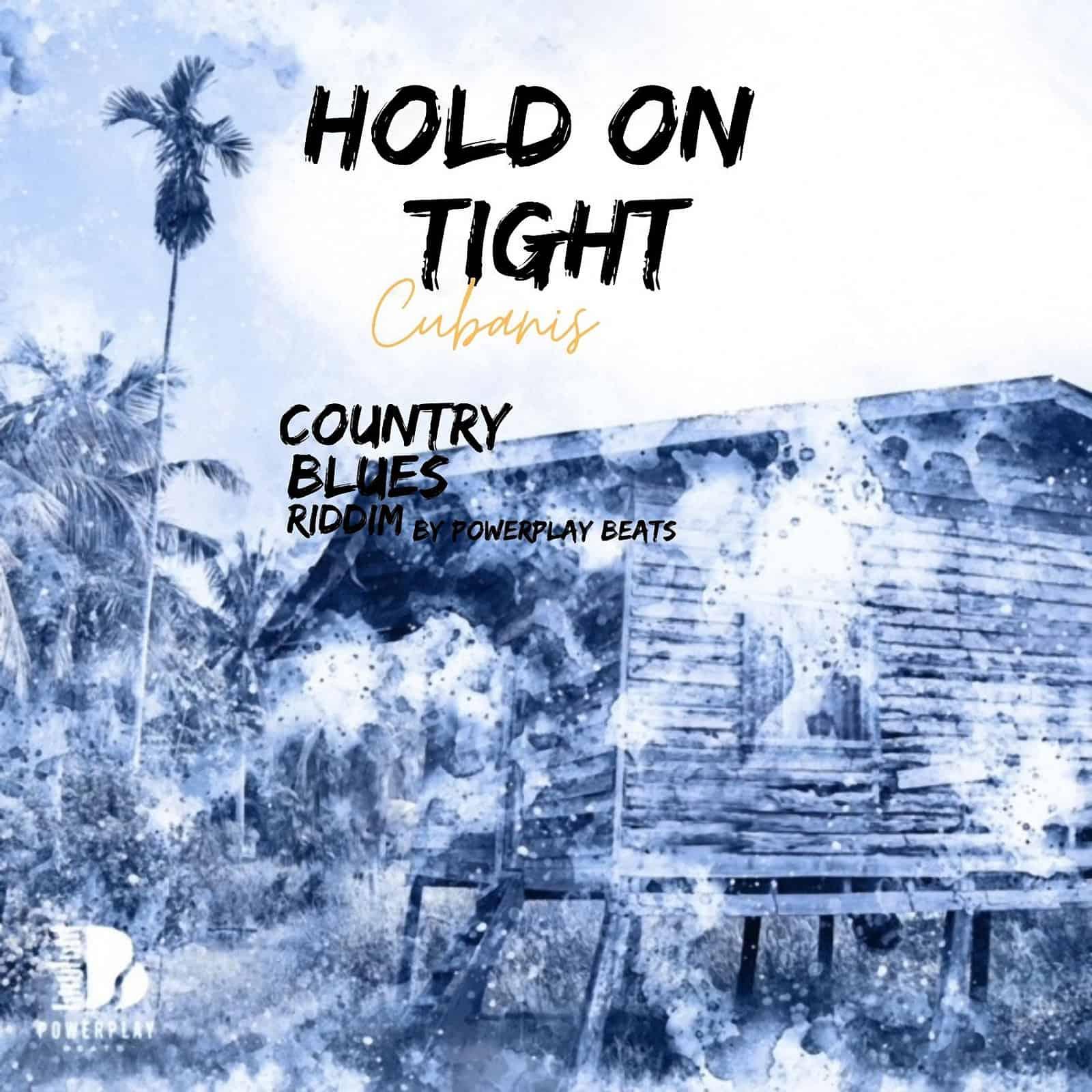Hold On Tight - Cubanis - The DMV Anthem (Country Blues Riddim)