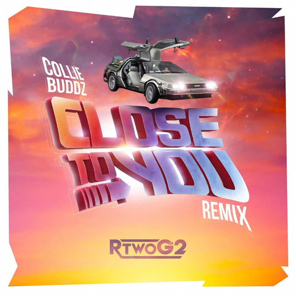 Collie Buddz - Close To You (RTwoG2 Remix)