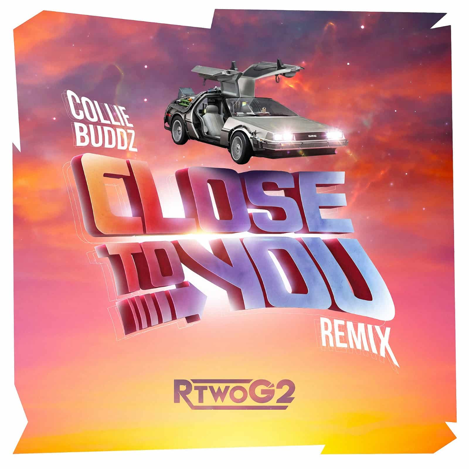 Collie Buddz - Close to You (RTwoG2 Official Remix)