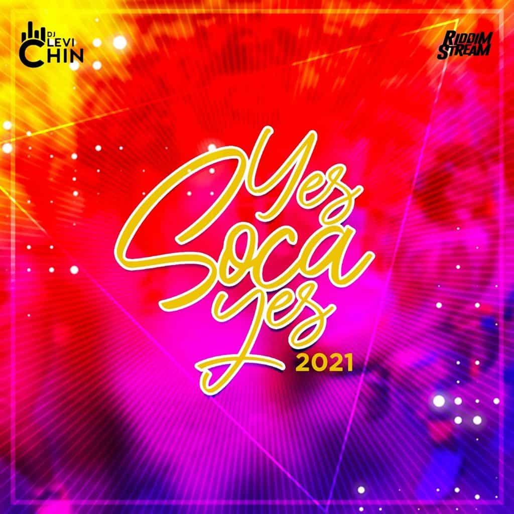 DJ Levi Chin - Yes Soca Yes 2021