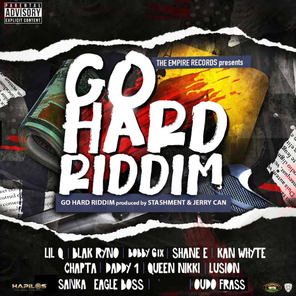 Go Hard Riddim - The Empire Records / Stashment Records
