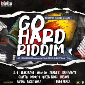 Go Hard Riddim - The Empire Records / Stashment Records