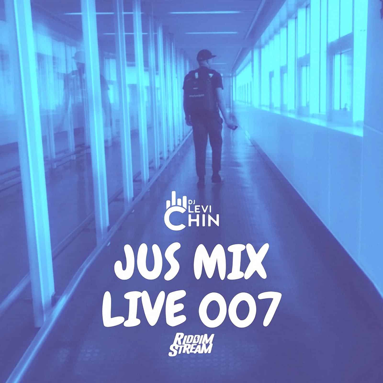 DJ Levi Chin - Jus Mix Live 007