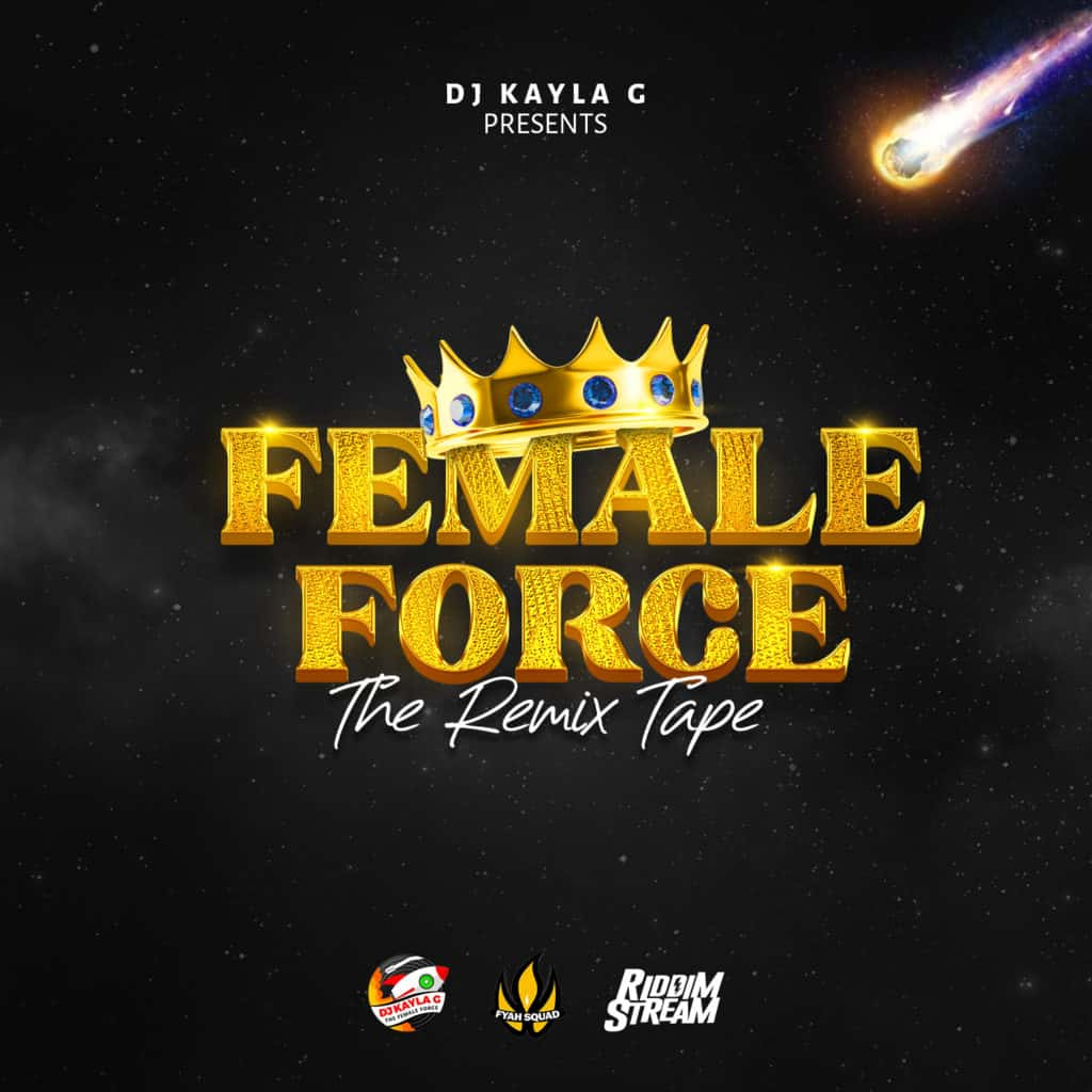 DJ Kayla G - FEMALE FORCE: The Remix Tape (2021 Mixtape)