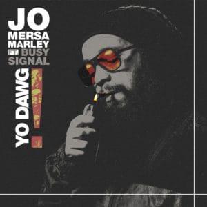 Jo Mersa Marley - Yo Dawg