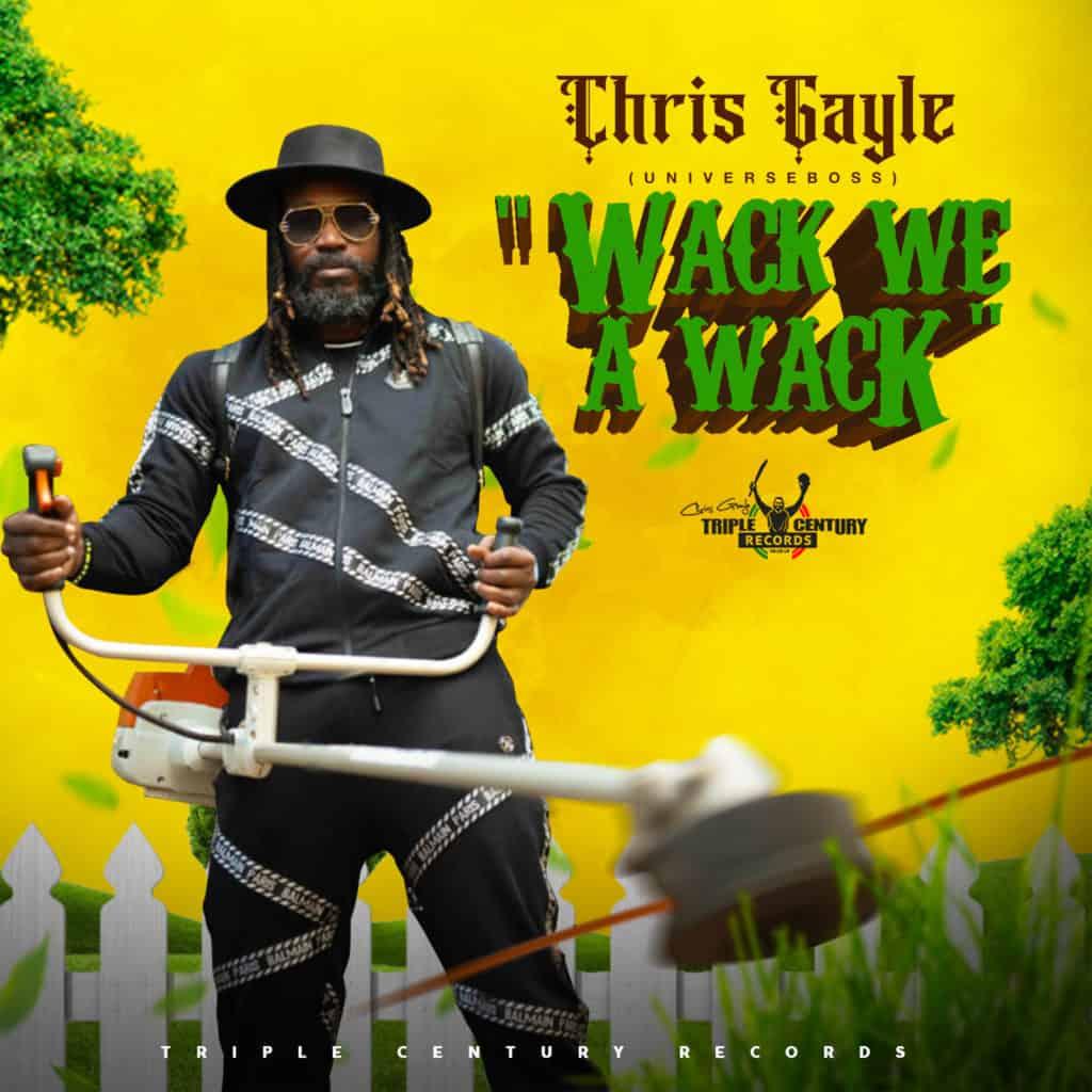 Chris Gayle (UniverseBoss) - Wack We a Wack