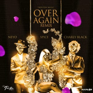 Charly Black, Ne-Yo & Spice - Over Again (Remix)