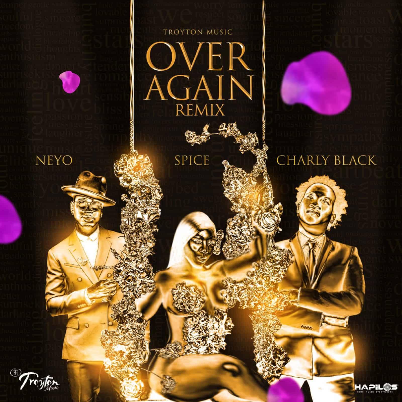 Charly Black, Ne-Yo & Spice - Over Again (Remix)
