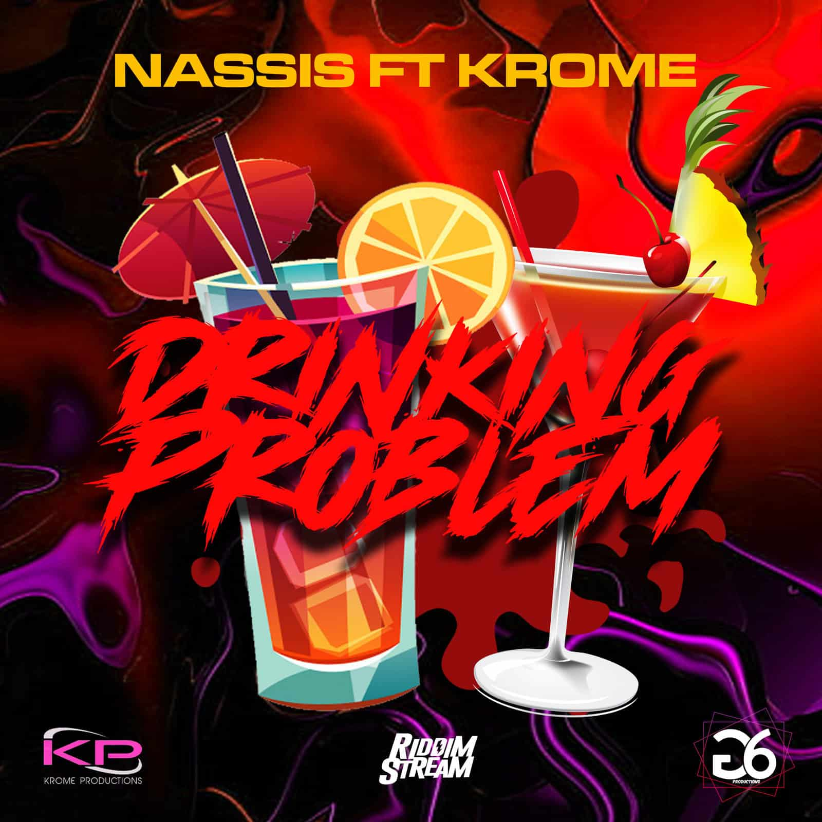 Nassis Feat. Krome - Drinking Problem - G6 Productions