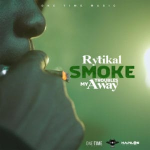 Rytikal - Smoke My Troubles Away - One Time Music