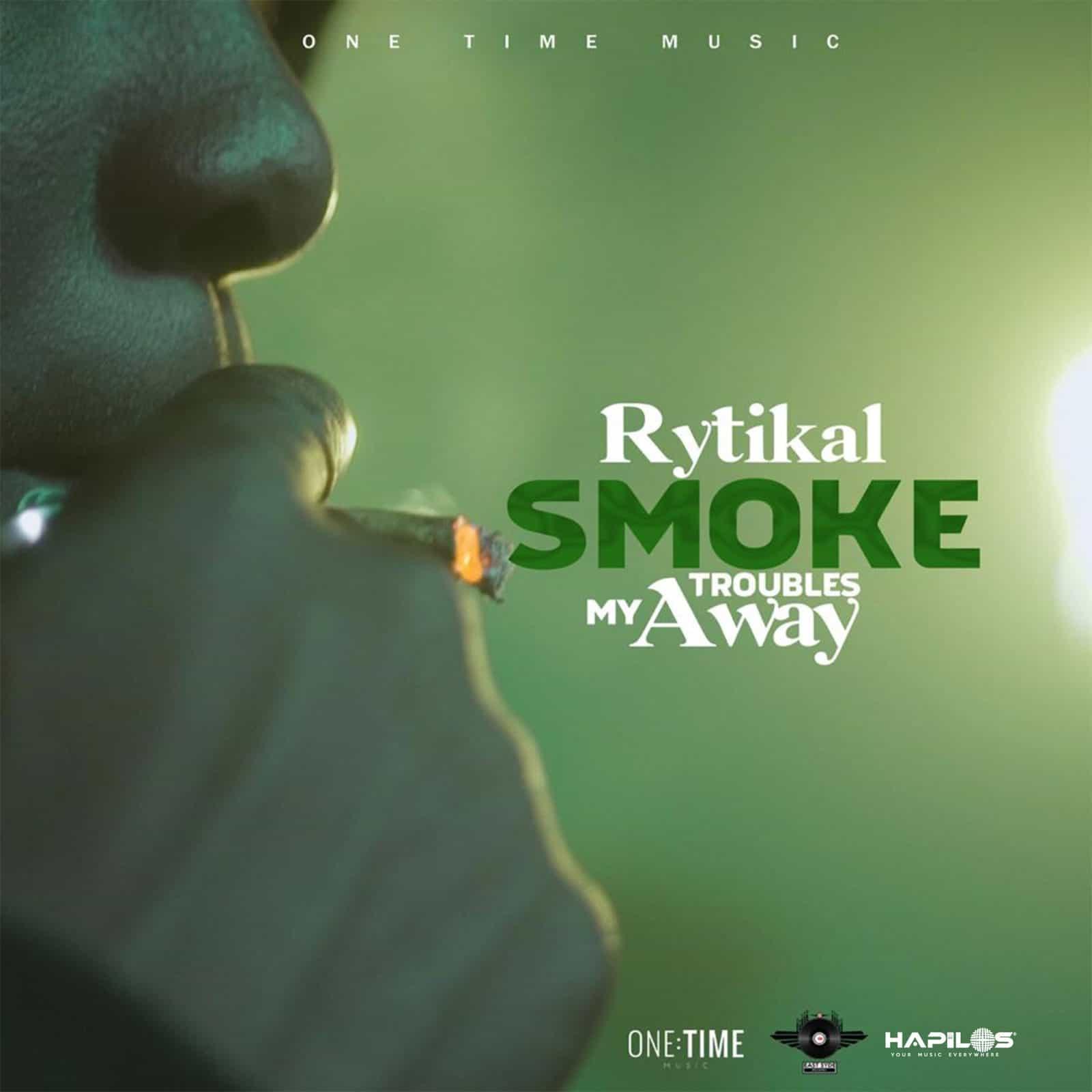 Rytikal - Smoke My Troubles Away - One Time Music