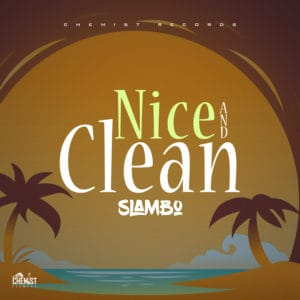 Slambo - Nice and Clean - Chemist Records